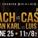 Justin DeLoach & Junior Castillo Battle in Main Event of PBC on NBCSN Saturday, June 25