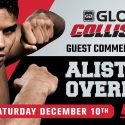 UFC Heavyweight Contender Alistair Overeem  Joins GLORY: COLLISION Broadcast Team  Serving as Guest Analyst for Historic Event