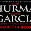 Danny Garcia & Keith Thurman Join Record Books & Elite Group of Legends in March 4 Welterweight Unification