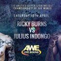 Ricky Burns meets Julius Indongo in an IBF/WBA 140 pound unification bout live on Saturday April 15th LIVE