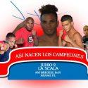 """HOY en la Scala, Miami/ """"Así Nacen los Campeones"""""""