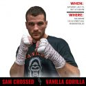 "Sam ""The Vanilla Gorilla"" Crossed Returns Saturday, July 15"