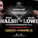 Walsh vs. Lowe on Groves-Eubank undercard in Manchester