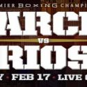 "Danny Garcia Returns to the Ring to Face Former Champion Brandon ""Bam Bam"" Rios Saturday, Feb. 17"