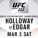Official Announcement: Holloway Battles Edgar In Blockbuster Featherweight Title Fight At UFC 222