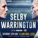 Selby v Warrington world title blockbuster lands at Elland Road