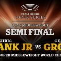Super Middleweight World Champions George Groves vs. Chris Eubank Jr. World Boxing Super Series semifinals