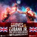 Groves defiende su faja AMB ante Eubank Jr. este sábado