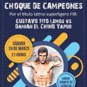 Gustavo Lemos vs. Damián Yapur por latino FIB este sábado en Tres Arroyos. TyC Sports 23:30 h