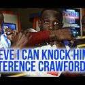 Video: Terence Crawford on Horn fight: I believe I can knock him out